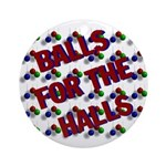 Balls For The Halls Ornament (Round)