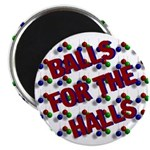 Balls For The Halls Magnet