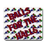 Balls For The Halls Mousepad