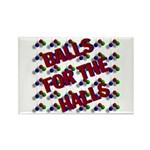 Balls For The Halls Rectangle Magnet (10 pack)