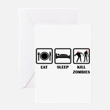 Eat Sleep Kill Zombies Greeting Card