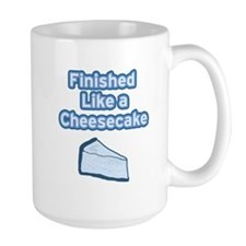 Finished Like A Cheesecake (blue) Mug