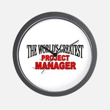 """""""The World's Greatest Project Manager"""" Wall Clock"""