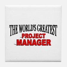 """""""The World's Greatest Project Manager"""" Tile Coaste"""
