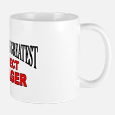 """""""The World's Greatest Project Manager"""" Mug"""