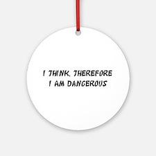 Dangerous Ornament (Round)