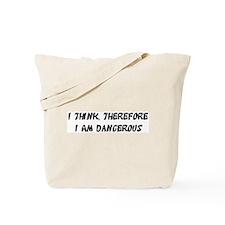 Dangerous Tote Bag