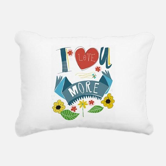 I love you more Rectangular Canvas Pillow
