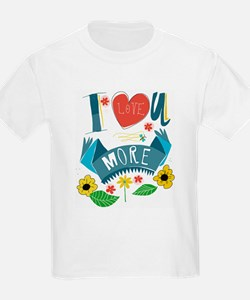 I love you more T-Shirt