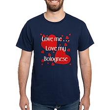 Love me...Love my Bolognese T-Shirt