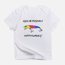 Gone fishin with daddy Infant T-Shirt
