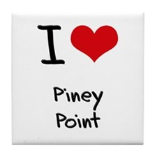 I Love PINEY POINT Tile Coaster
