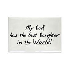 My Dad, Best Daughter Rectangle Magnet