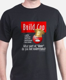 Angry Build Cop (T-Shirt)