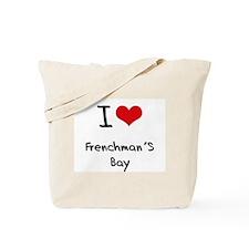 I Love FRENCHMAN'S BAY Tote Bag