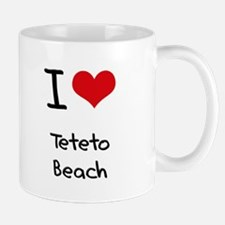 I Love TETETO BEACH Mug