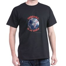 Baseball is my World Dark T-Shirt
