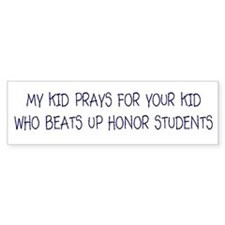 My Kid Prays Bumper Bumper Sticker