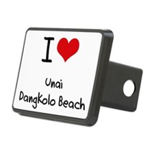 I Love UNAI DANGKOLO BEACH Hitch Cover