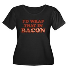 Id Wrap That In Bacon Plus Size T-Shirt