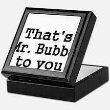Thats Mr. Bubba to you. Keepsake Box