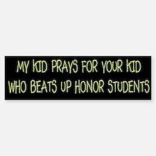 My Kid Prays Bumper Bumper Bumper Sticker