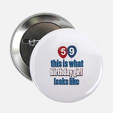 "59 year old birthday girl 2.25"" Button"