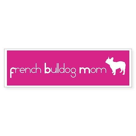 French Bulldog Mom Bumper Sticker