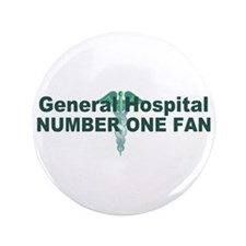 """General Hospital number one fan large 3.5"""" Button"""