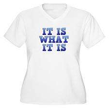 It is what it is Plus Size T-Shirt