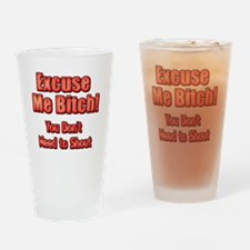 Excuse Me Bitch Drinking Glass