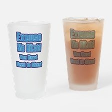 Excuse Me Bitch2 Drinking Glass