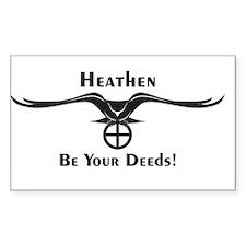 Heathen Be Your Deeds! Decal