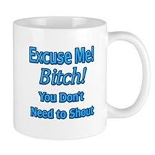 Excuse Me Bitch3 Mug