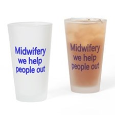 Midwifery, we help people out Drinking Glass