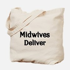 Midwives Deliver Tote Bag