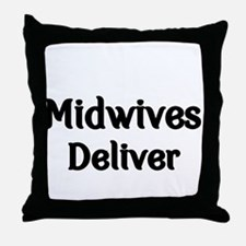 Midwives Deliver Throw Pillow