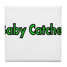BABY CATCHER Tile Coaster