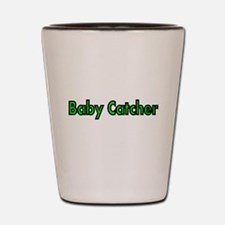 BABY CATCHER Shot Glass