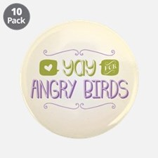 """Yay for Angry Birds 3.5"""" Button (10 pack)"""