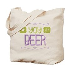 Yay for Beer Tote Bag