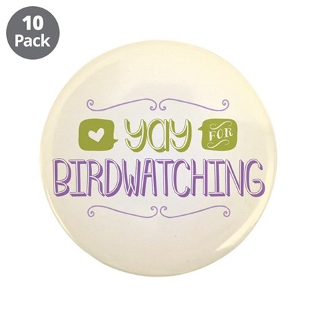 """Yay for Birdwatching 3.5"""" Button (10 pack)"""