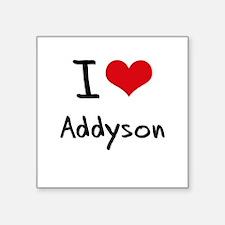 I Love Addyson Sticker