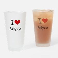 I Love Addyson Drinking Glass