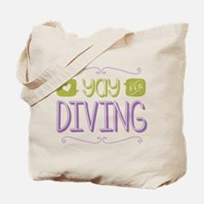 Yay for Diving Tote Bag