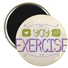 """Yay for Exercise 2.25"""" Magnet (10 pack)"""