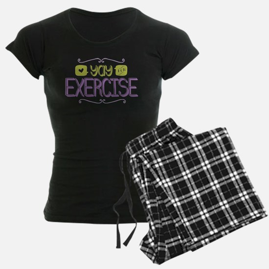 Yay for Exercise Pajamas