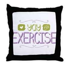 Yay for Exercise Throw Pillow