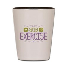 Yay for Exercise Shot Glass