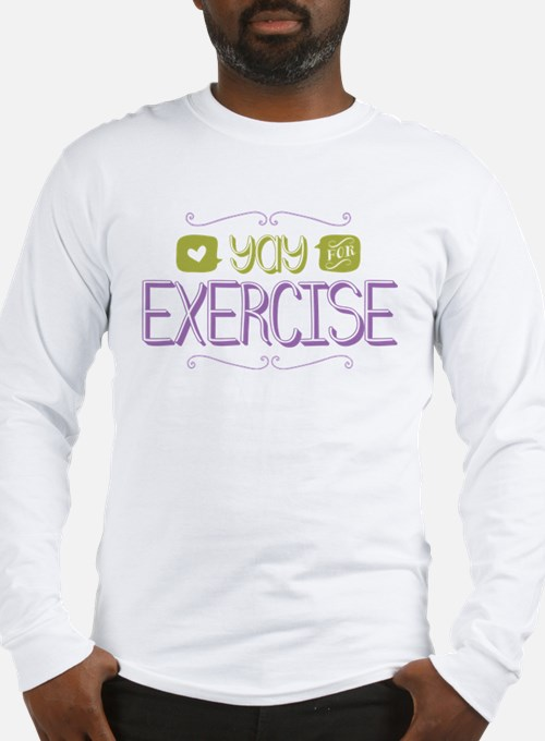 Yay for Exercise Long Sleeve T-Shirt